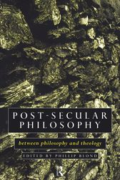 Post-Secular Philosophy by Philip Blond
