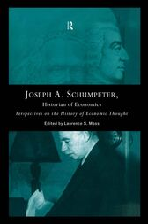 Joseph A. Schumpeter: Historian of Economics by Laurence S. Moss
