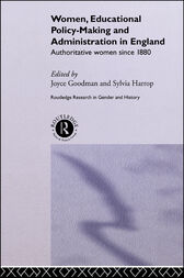 Women, Educational Policy-Making and Administration in England by Joyce Goodman