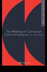 The Making Of The Curriculum by Ivor F Goodson