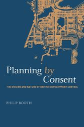 Planning by Consent by Philip Booth