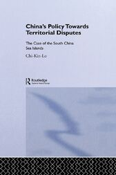 China's Policy Towards Territorial Disputes by Chi-kin Lo