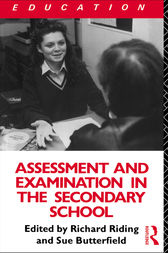Assessment and Examination in the Secondary School by Susan Butterfield