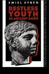 Restless Youth in Ancient Rome by Emiel Eyben
