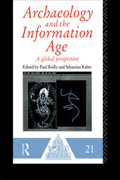 Archaeology and the Information Age by Sebastian Rahtz