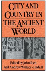 City and Country in the Ancient World by John Rich