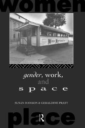 Gender, Work and Space by Susan Hanson