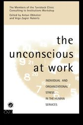 The Unconscious at Work by Anton Obholzer