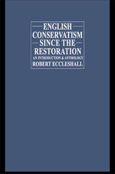 English Conservatism Since the Restoration by Robert Eccleshall