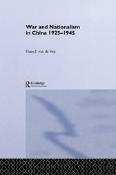 War and Nationalism in China: 1925-1945 by Hans van de Ven