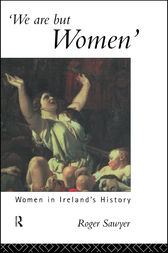 We Are But Women by Dr Roger Sawyer