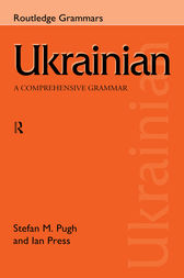 Ukrainian: A Comprehensive Grammar by Ian Press