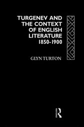 Turgenev and the Context of English Literature 1850-1900 by Glyn Turton