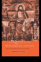 The Quest of the Historical Gospel by Lawrence M. Wills