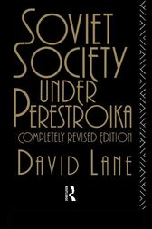 Soviet Society Under Perestroika by David Lane