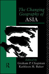 The Changing Geography of Asia by Kathleen M. Baker