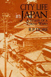 City Life in Japan by Ron P. Dore