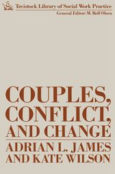 Couples, Conflict and Change by Adrian James