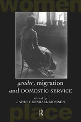 Gender, Migration and Domestic Service by Janet Henshall Momsen