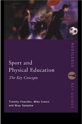 Sport and Physical Education: The Key Concepts by Tim Chandler