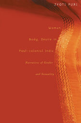 Woman, Body, Desire in Post-Colonial India by Jyoti Puri