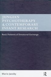 Jungian Psychotherapy and Contemporary Infant Research by Mario Jacoby