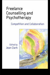 Freelance Counselling and Psychotherapy by Jean Clark