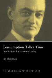 Consumption Takes Time by Ian Steedman