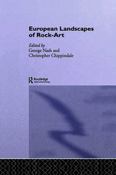 European Landscapes of Rock-Art by Christopher Chippindale