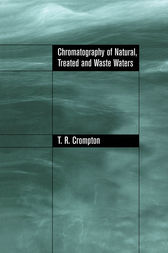 Chromatography of Natural, Treated and Waste Waters by T.R Crompton