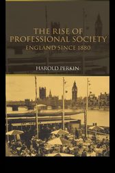 The Rise of Professional Society by Professor Harold Perkin