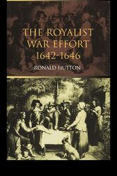 The Royalist War Effort by Ronald Hutton