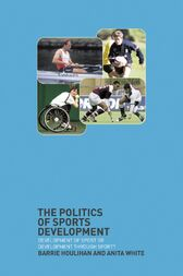 The Politics of Sports Development by Barrie Houlihan