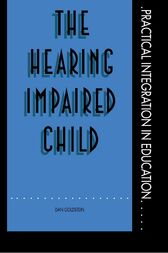 The Hearing Impaired Child by Mr Dan Goldstein