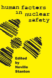 Human Factors in Nuclear Safety by Neville A. Stanton