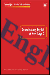 Coordinating English at Key Stage 2 by Tony Martin