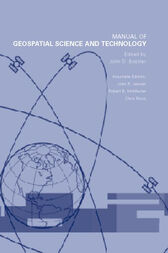 Manual of Geospatial Science and Technology by John D. Bossler