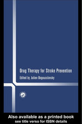Drug Therapy for Stroke Prevention by Julian Bogousslavsky