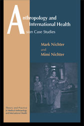 Anthropology and International Health by Mark and Mimi Nichter