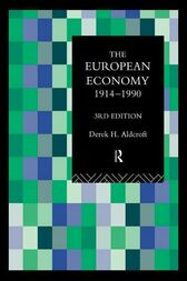 The European Economy 1914-1990 by Derek Aldcroft