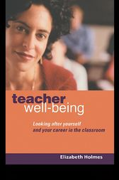 Teacher Well-Being by Elizabeth Holmes