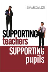 Supporting Teachers Supporting Pupils by Diana Fox Wilson