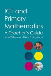 ICT and Primary Mathematics by Nick Easingwood