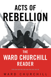 Acts of Rebellion by Ward Churchill