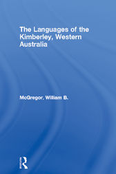 The Languages of the Kimberley, Western Australia by William B. McGregor