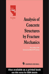Analysis of Concrete Structures by Fracture Mechanics by L. Elfgren