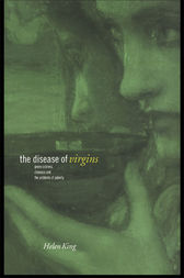 The Disease of Virgins by Helen King