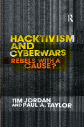 Hacktivism and Cyberwars by Tim Jordan
