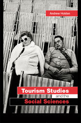Tourism Studies and the Social Sciences by Andrew Holden