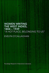 Women Writing the West Indies, 1804-1939 by Evelyn O'Callaghan